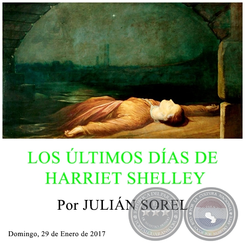 LOS ÚLTIMOS DÍAS DE HARRIET SHELLEY - Por JULIÁN SOREL - Domingo, 29 de Enero de 2017
