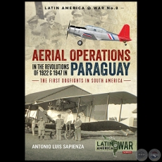 AERIAL OPERATIONS in the Revolutions of 1922 and 1947 in Paraguay - Autor: ANTONIO LUIS SAPIENZA FRACCHIA - Año 2018
