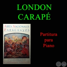 LONDON CARAPÉ - Partitura para Piano