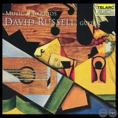 THE MUSIC OF AGUSTIN BARRIOS MANGORE - DAVID RUSSELL