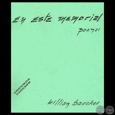 EN ESTE MEMORIAL: POEMAS, 1997 - Poemas de WILLIAM BAECKER