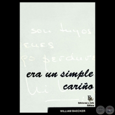 ERA SIMPLE CARIÑO: POEMAS, 1995 - Poemario de WILLIAM BAECKER