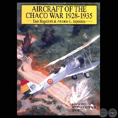 AIRCRAFT OF THE CHACO WAR, 1928-1935 - Por DANIEL P. HAGEDORN y ANTONIO LUIS SAPIENZA