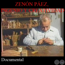ZENÓN PÁEZ, INGENIO Y CREATIVIDAD (Documental)
